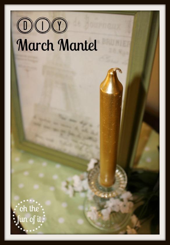 DIY March Mantel
