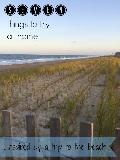 seven things to try at home